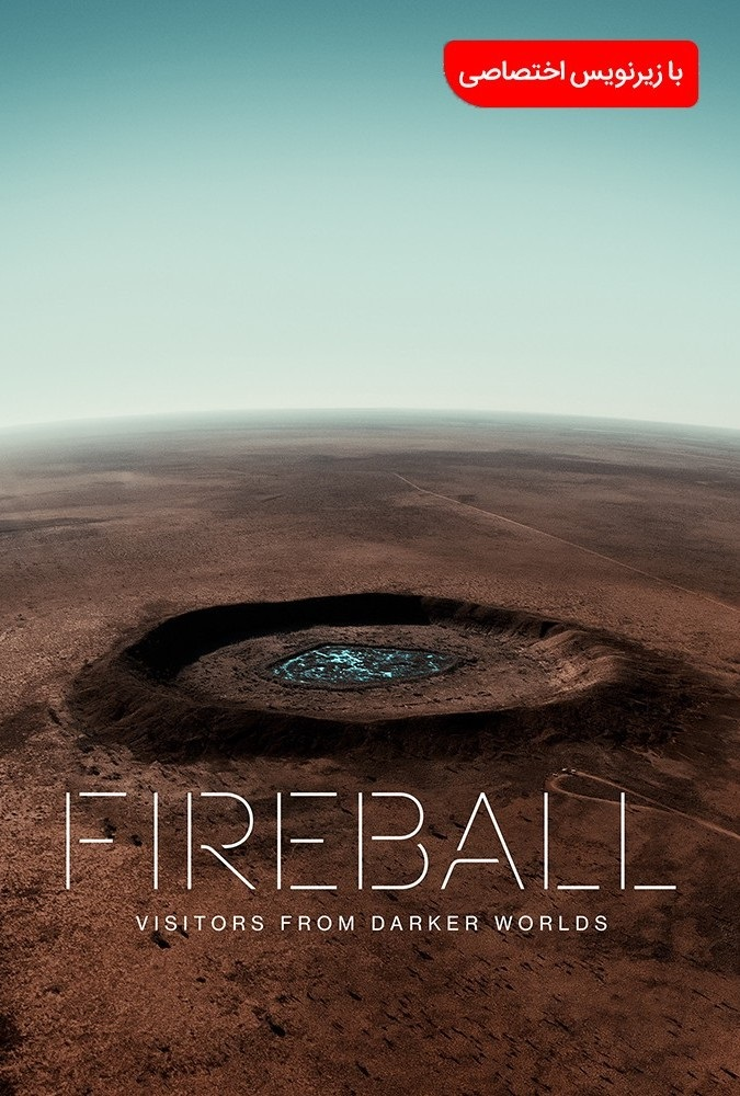 دانلود فیلم Fireball: Visitors from Darker Worlds 2020